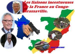 Les liaisons incestueuses de la France au Congo-Brazzaville.