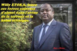 Willy ETOKA,  lance ses  forces enivrées d'alcool dans l'arène  de la terreur et de la  haine ethnique.