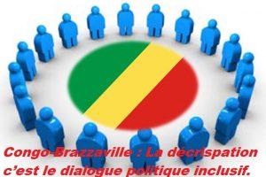 Congo-Brazzaville : La décrispation c'est le dialogue politique inclusif.