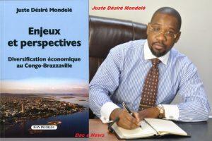 Sortie du livre : «Enjeux et Perspectives/Diversification économique au Congo Brazzaville» de Juste Désiré Mondelé.