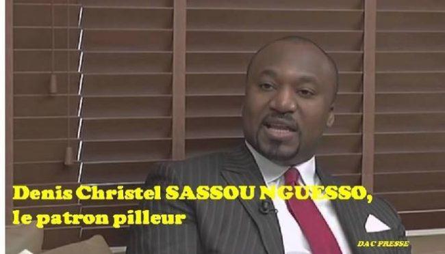 Denis Christel SASSOU NGUESSO, le patron pilleur