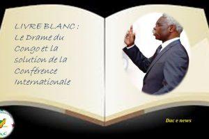 LIVRE BLANC : Le Drame du Congo et la solution de la Conférence Internationale