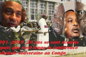 1991 -2019. 28 ans se sont écoulés depuis que s'est tenue la conférence nationale souveraine au Congo