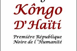 Congo-Brazzaville : Vient de paraître : Les origines Kôngo d'Haïti : Première République Noire de l'humanité
