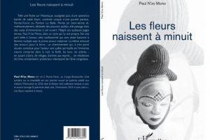 Livres :  «Les fleurs naissent à minuit» de Paul NZO MONO MOUBEMBE