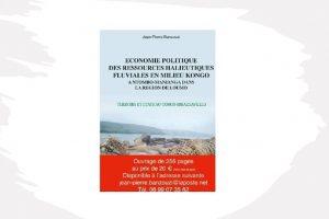 Economie politique des ressources halieutiques en milieu Kongo : terroirs et Etats au Congo-Brazzaville.