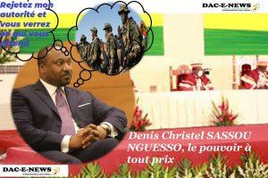 Denis Christel SASSOU NGUESSO, le pouvoir à tout prix (2)