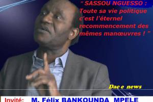 Félix BANKOUNDA-MPELE : « un dictateur radicalisé de l'envergure de Sassou-Nguesso se fiche de la Constitution ou tout ce qui y ressemble (…) Toute sa vie politique c'est l'éternel recommencement des mêmes manœuvres ! »