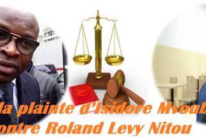 De la plainte d'Isidore Mvouba contre Roland Levy Nitou