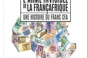 «L'arme invisible de la Françafrique, une histoire du franc CFA», de Fanny Pigeaud et Ndongo Samba Sylla.Editions La Découverte