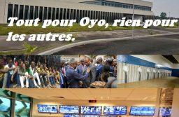 Tout pour Oyo, rien pour les autres.