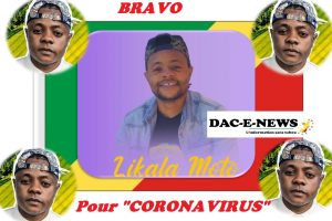 LIKALA MOTO : «CORONAVIRUS» a rempli sa mission de conscientisation contre la pandémie.