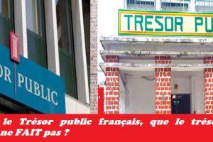 Que fait le Trésor public français, que le trésor public congolais ne FAIT pas ?
